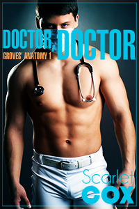Doctor, Doctor  - by Scarlet Cox