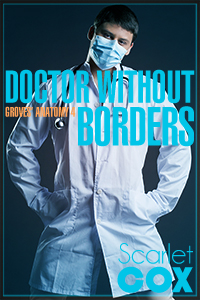 Doctor Without Borders  - by Scarlet Cox